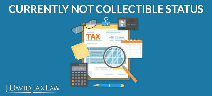 j david tax law can help with currently not collectible status