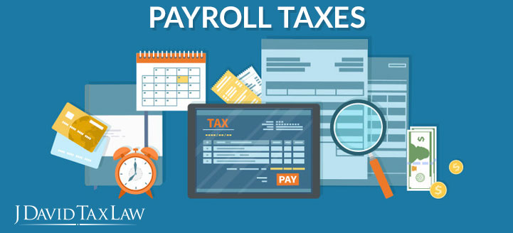 j david tax law can help with payroll taxes