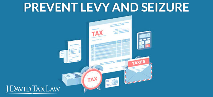 j david tax law can help prevent levy and seizure